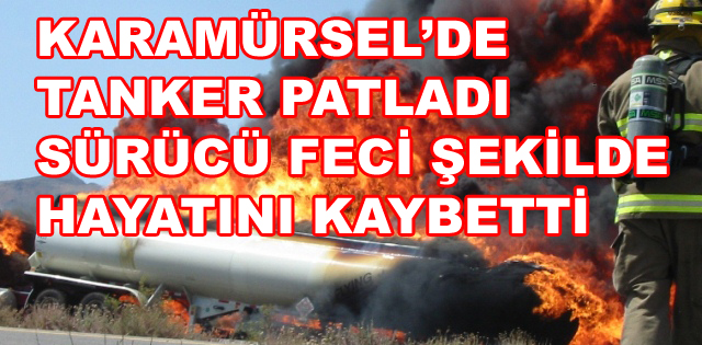 Karamürsel'de Yakıt Tankeri Yandı Bir Ölü