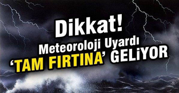 Dikkat Fırtına Geliyor