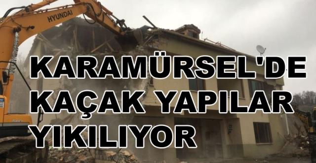Karamürsel'de Kaçak Yapılar Yıkılıyor