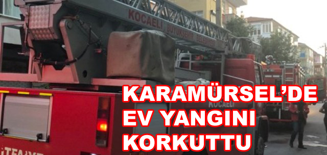 Karamürsel'de Ev Yangını Korkuttu