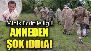 Kaybolan Minik Ecrin'le ilgili Şok İddia