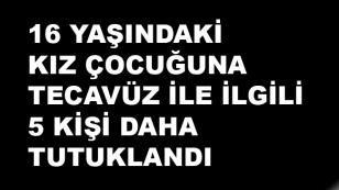 Karamürsel'deki Tecavüz Olayında 5 Kişi Daha Tutuklandı