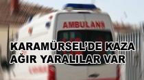 Karamürsel'de Kaza Ağır Yaralılar Var