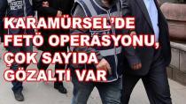 Karamürsel'de FETÖ Operasyonu Gözaltılar Var