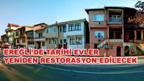 Ereğli'de Tarihi Evler Restorasyon Edilecek