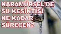 Karamürsel'de Su Kesintisi Ne Zaman Bitecek