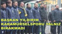 Başkan Yıldırım KaramürselSporu Yalnız Bırakmadı