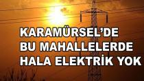 Karamürsel'de Bu Mahallelerde Hala Elektrik Yok