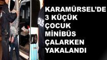 Karamürsel'de 3 Çocuk Hırsızlıktan Yakalandı