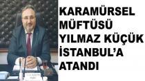 Karamürsel Müftüsü İstanbul'a Atandı