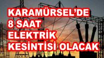 Karamürsel'de 8 Saat Elektrik Kesintisi Olacak