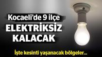 Kocaeli'de 9 ilçe elektriksiz kalacak