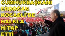 Cumhurbaşkanı Erdoğan, Kocaeli'de Halka Hitap Etti
