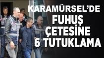 Karamürsel'de Fuhuş Çetesine 6 Tutuklama