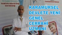Karamürsel Devlete Yeni Genel Cerrahi Uzmanı Atandı