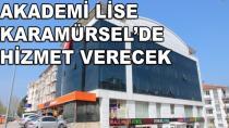 Akademi Lise Karamürsel'de Hizmet Verecek