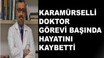 Karamürselli Doktor Hayatını Kaybetti