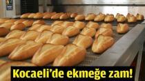 Kocaeli'de Ekmeğe Zam Geldi