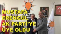 Mustafa Erengül AK Parti'ye Üye Oldu