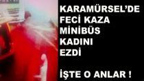 Karamürsel'de Minibüs Kadını Ezdi