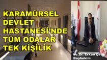 Karamürsel Devlet Hastanesi'nde Tüm Odalar Tek Kişilik