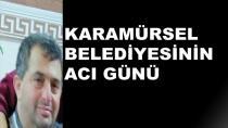 Karamürsel Belediyesinin Acı Günü