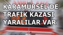 Karamürsel'de Trafik Kazası Yaralılar Var