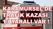 Karamürsel'de Kaza 13 Yaralı Var