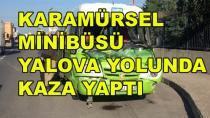 Karamürsel Minibüsü Yalova'da Kaza Yaptı