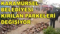 Karamürsel Belediyesi Parkeleri Değişiyor