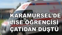 Karamürsel'de Lise Öğrencisi Çatıdan Düştü