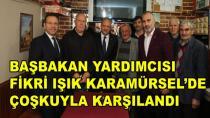 Fikri Işık Karamürsel'de Çoşkuyla Karşılandı