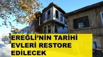 Ereğli'de Tarihi Evler Restore Edilecek