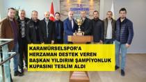 Karamürselspor Kupayı Başkan Yıldırım'a Teslim Etti