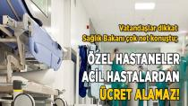 Özel Hastaneler Acil Hastadan Para Alamaz !