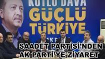 Saadet Partisi'nden AK Parti'ye Ziİyaret