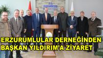 Erzurumlular Derneğinden Başkan Yıldırım'a Ziyaret