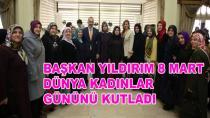 Başkan Yıldırım Kadınlar Gününü Kutladı