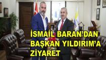 İsmail Baran'dan Başkan Yıldırım'a Ziyaret