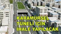 Karamürsel Tüneli İçin İhale Yapılacak