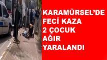Karamürsel'de Feci Kaza 2 Çocuk Ağır Yaralı