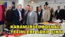Karamürsel Bosnalı Yetimlere Sahip Çıktı