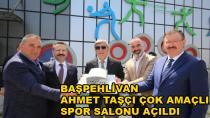 Ahmet Taşçı Spor Salonu Açıldı