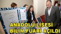 Anadolu Lisesi Bilim Fuarı Açıldı