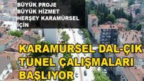 Karamürsel Dal-Çık Tünel Çalışmaları Başlıyor