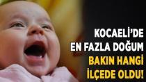 Kocaeli'de En Fazla Doğum Bakın Nerede