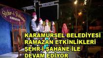 Karamürsel Belediyesi Ramazan Etkinliklerine Büyük İlgi