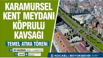 Karamürsel'de Büyük Projenin Temeli Atılıyor
