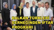 Balkan Türkleri Derneği İftarda Buluştu
