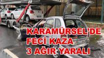 Karamürsel'de Feci Kaza 3 Ağır Yaralı
